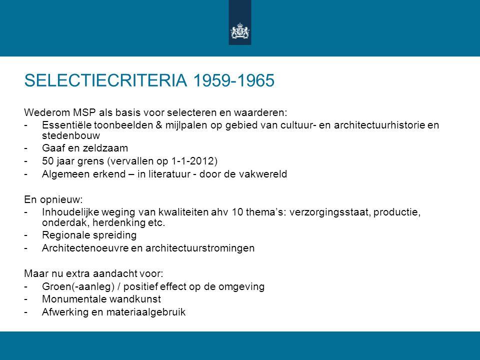 SELECTIECRITERIA 1959-1965 Wederom MSP als basis voor selecteren en waarderen:
