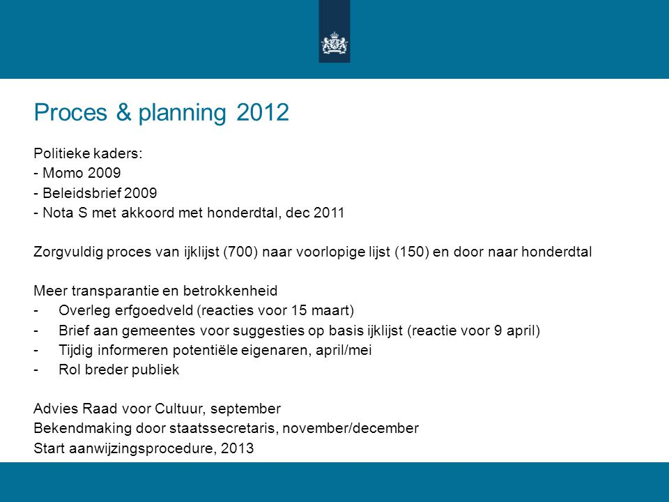 Proces & planning 2012 Politieke kaders: - Momo 2009
