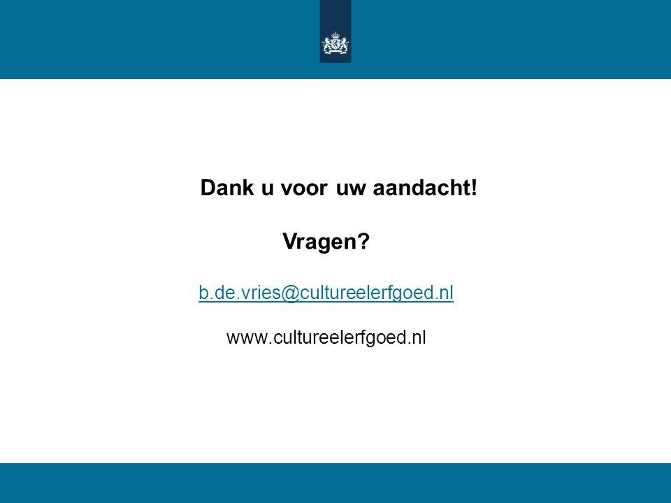 Vragen b.de.vries@cultureelerfgoed.nl www.cultureelerfgoed.nl