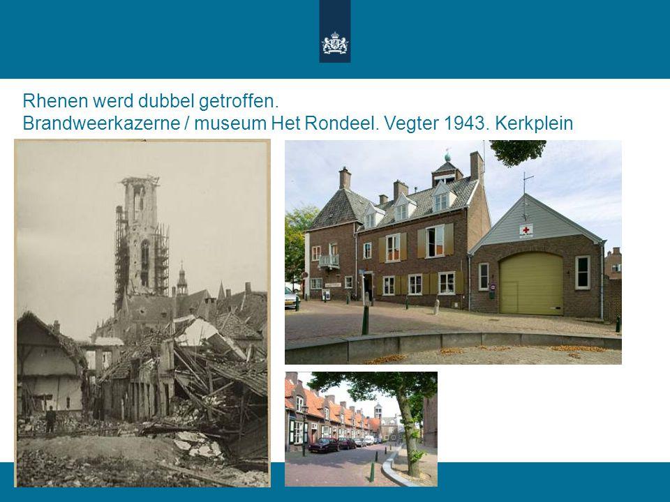 Rhenen werd dubbel getroffen. Brandweerkazerne / museum Het Rondeel