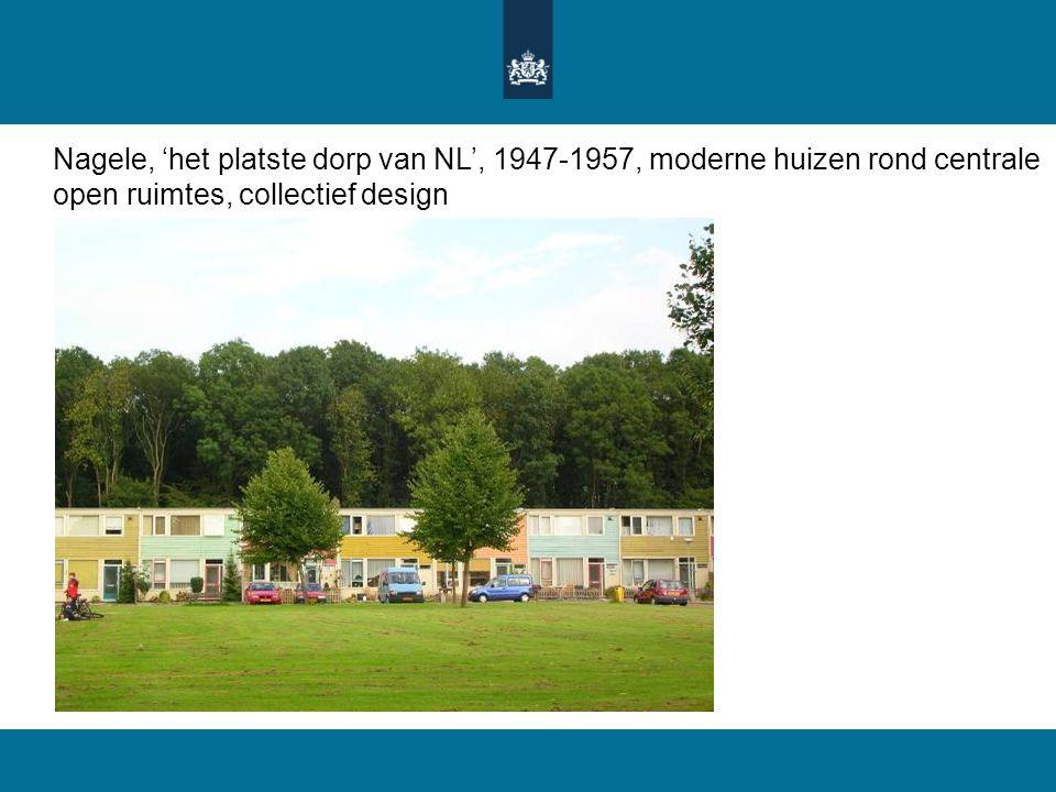 Nagele, 'het platste dorp van NL', 1947-1957, moderne huizen rond centrale open ruimtes, collectief design