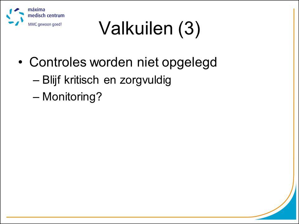 Valkuilen (3) Controles worden niet opgelegd
