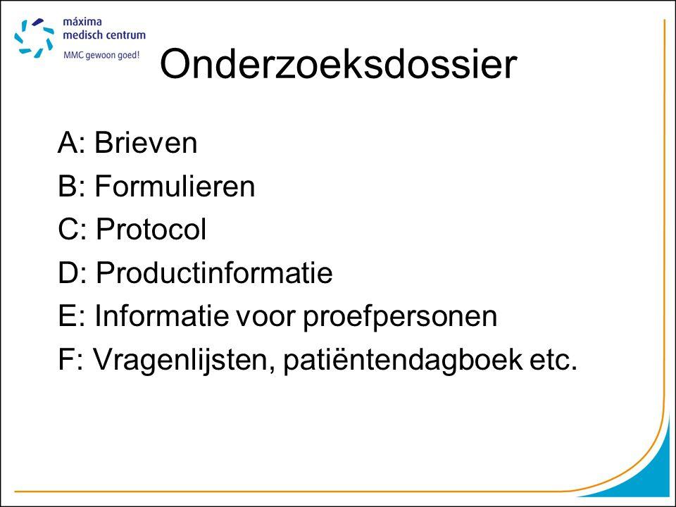 Onderzoeksdossier A: Brieven B: Formulieren C: Protocol