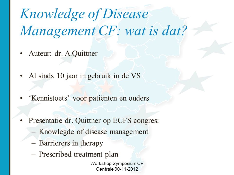 Knowledge of Disease Management CF: wat is dat