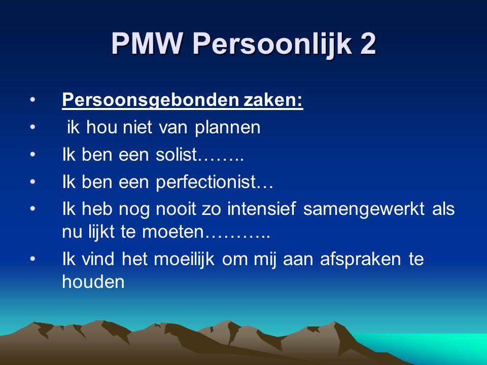PMW Persoonlijk 2 Persoonsgebonden zaken: ik hou niet van plannen