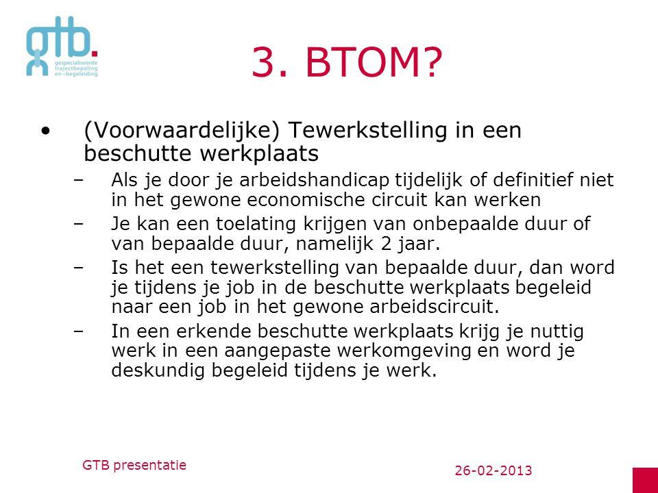 3. BTOM (Voorwaardelijke) Tewerkstelling in een beschutte werkplaats