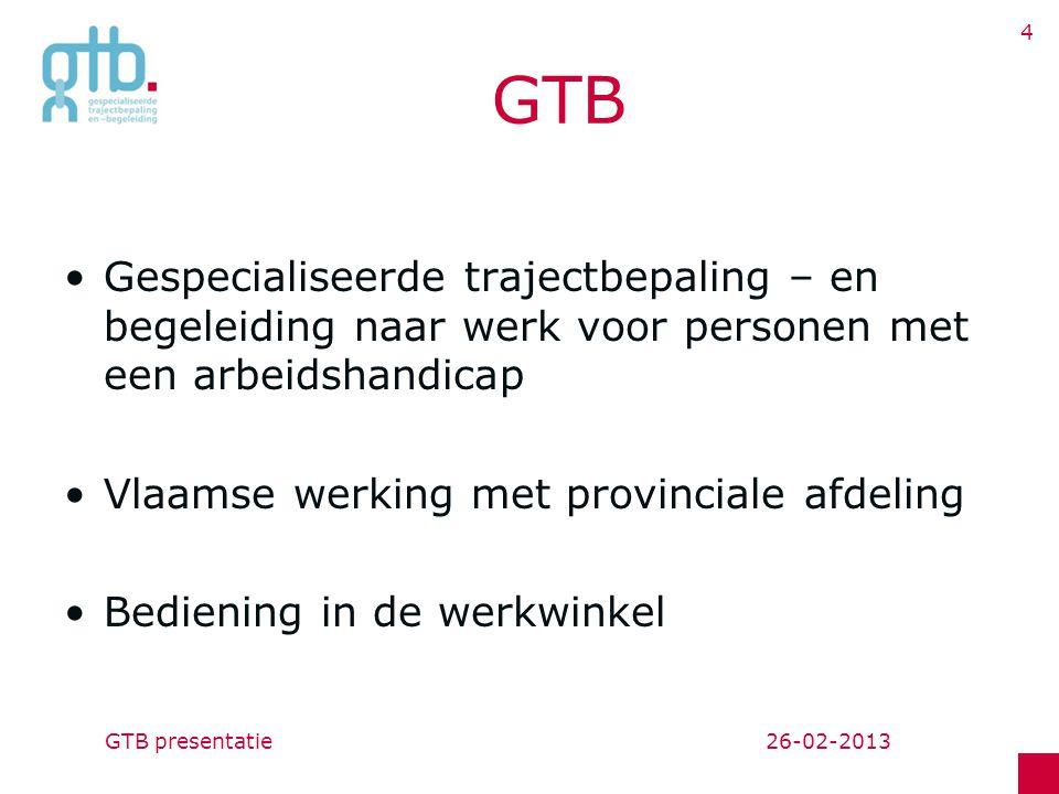 GTB Gespecialiseerde trajectbepaling – en begeleiding naar werk voor personen met een arbeidshandicap.