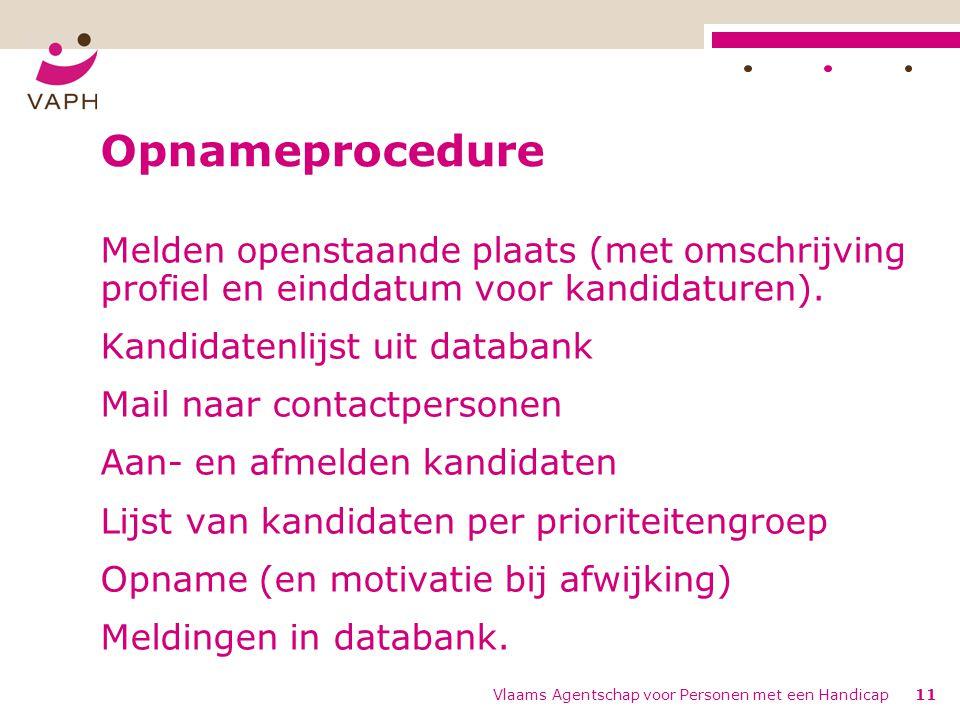 Opnameprocedure Melden openstaande plaats (met omschrijving profiel en einddatum voor kandidaturen).