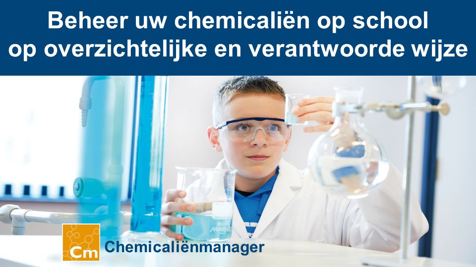 Beheer uw chemicaliën op school op overzichtelijke en verantwoorde wijze