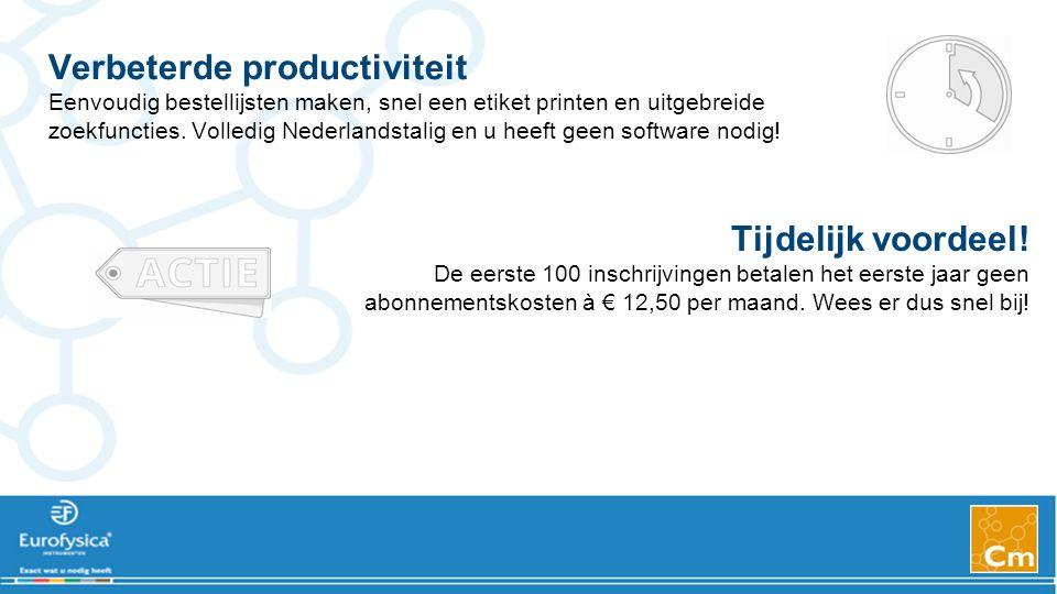 Verbeterde productiviteit Eenvoudig bestellijsten maken, snel een etiket printen en uitgebreide zoekfuncties. Volledig Nederlandstalig en u heeft geen software nodig!