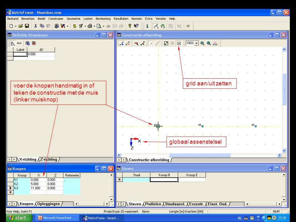 grid aan/uit zetten voer de knopen handmatig in of teken de constructie met de muis (linker muisknop)