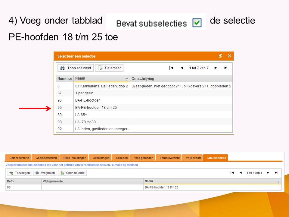 4) Voeg onder tabblad de selectie