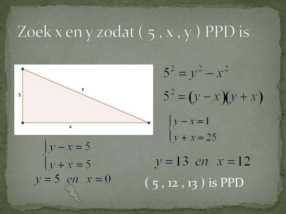 Zoek x en y zodat ( 5 , x , y ) PPD is