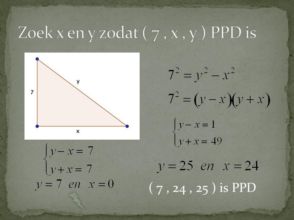 Zoek x en y zodat ( 7 , x , y ) PPD is