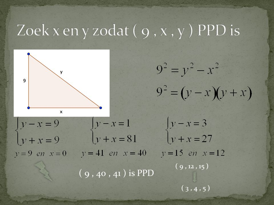 Zoek x en y zodat ( 9 , x , y ) PPD is