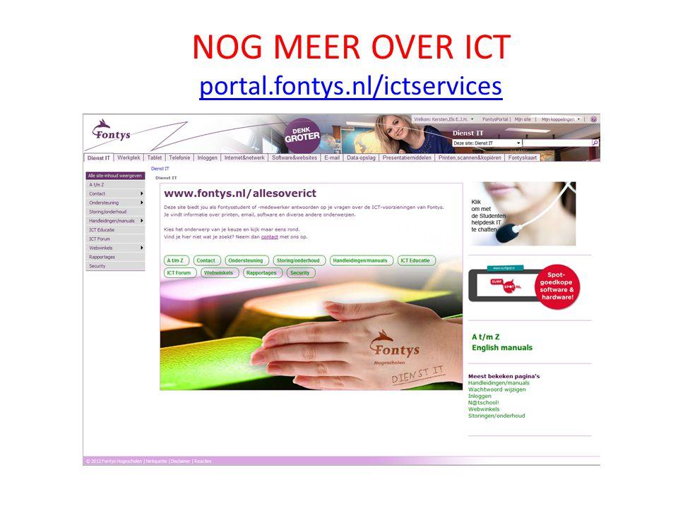 NOG MEER OVER ICT portal.fontys.nl/ictservices