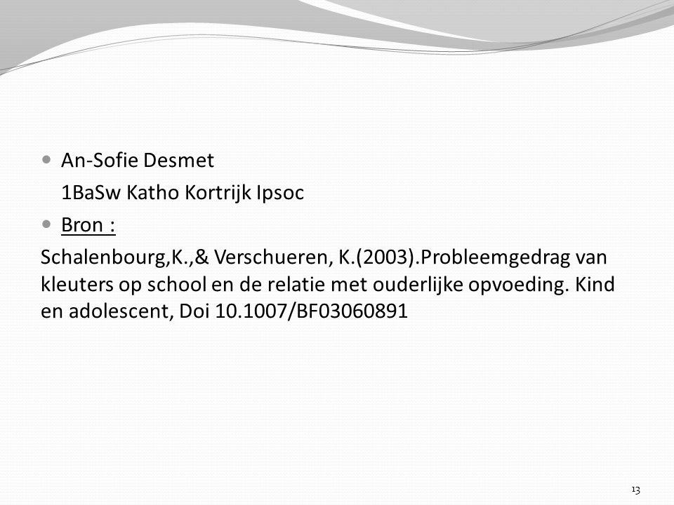 An-Sofie Desmet 1BaSw Katho Kortrijk Ipsoc. Bron :