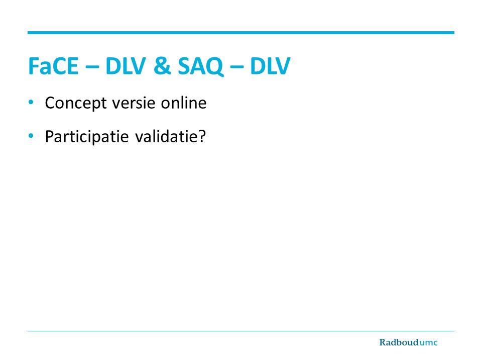 FaCE – DLV & SAQ – DLV Concept versie online Participatie validatie