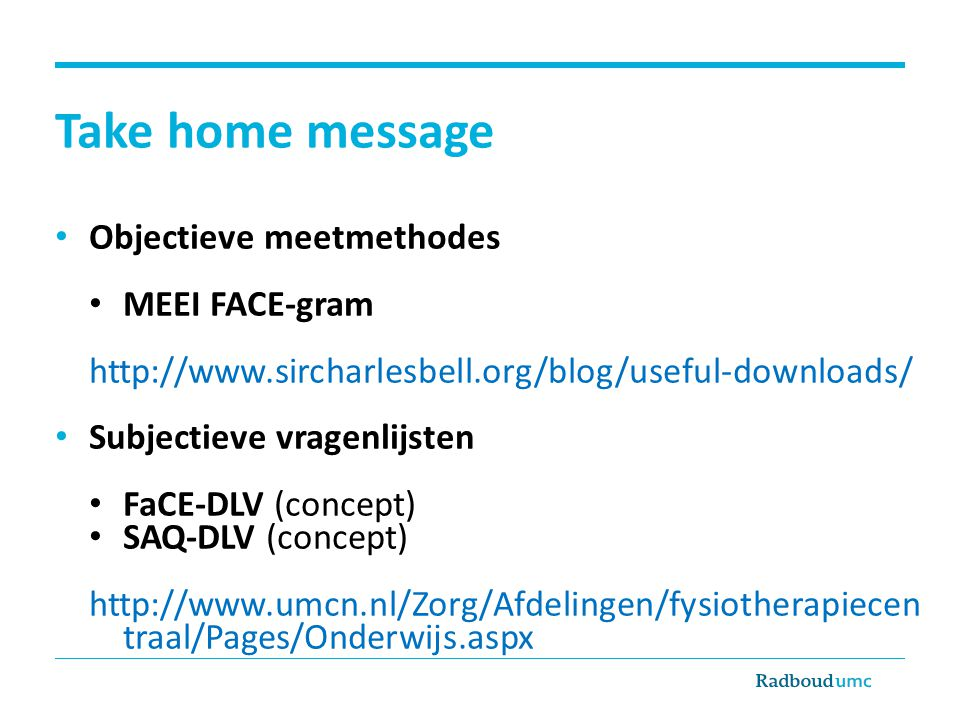 Take home message Objectieve meetmethodes MEEI FACE-gram