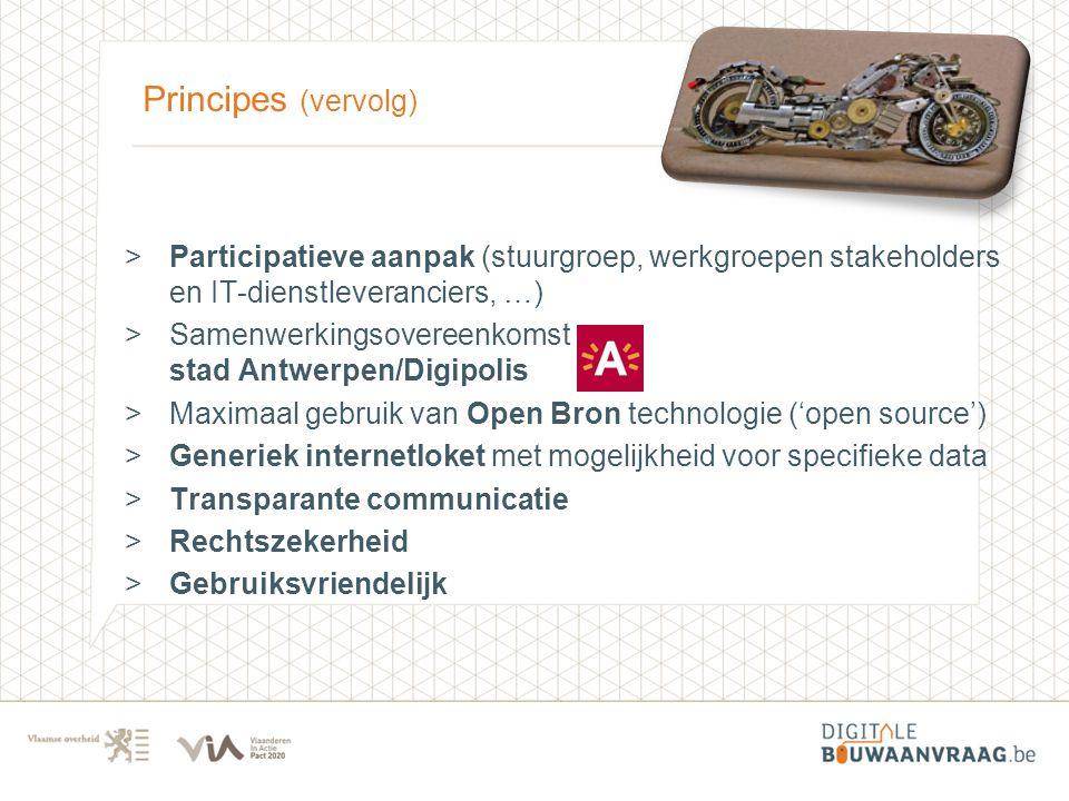 Principes (vervolg) Participatieve aanpak (stuurgroep, werkgroepen stakeholders en IT-dienstleveranciers, …)