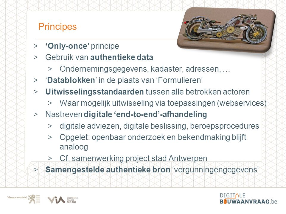 Principes 'Only-once' principe Gebruik van authentieke data