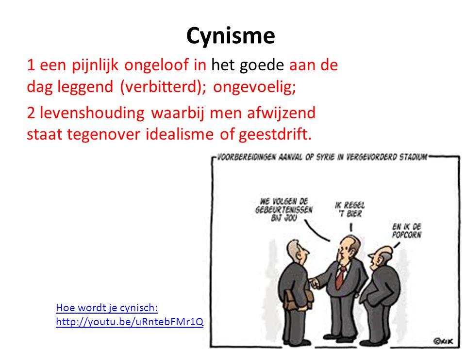 Cynisme 1 een pijnlijk ongeloof in het goede aan de dag leggend (verbitterd); ongevoelig;