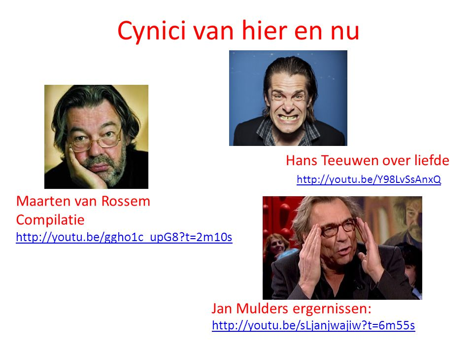 Cynici van hier en nu Hans Teeuwen over liefde Maarten van Rossem