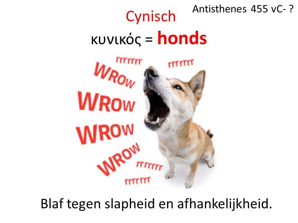 Cynisch κυνικός = honds