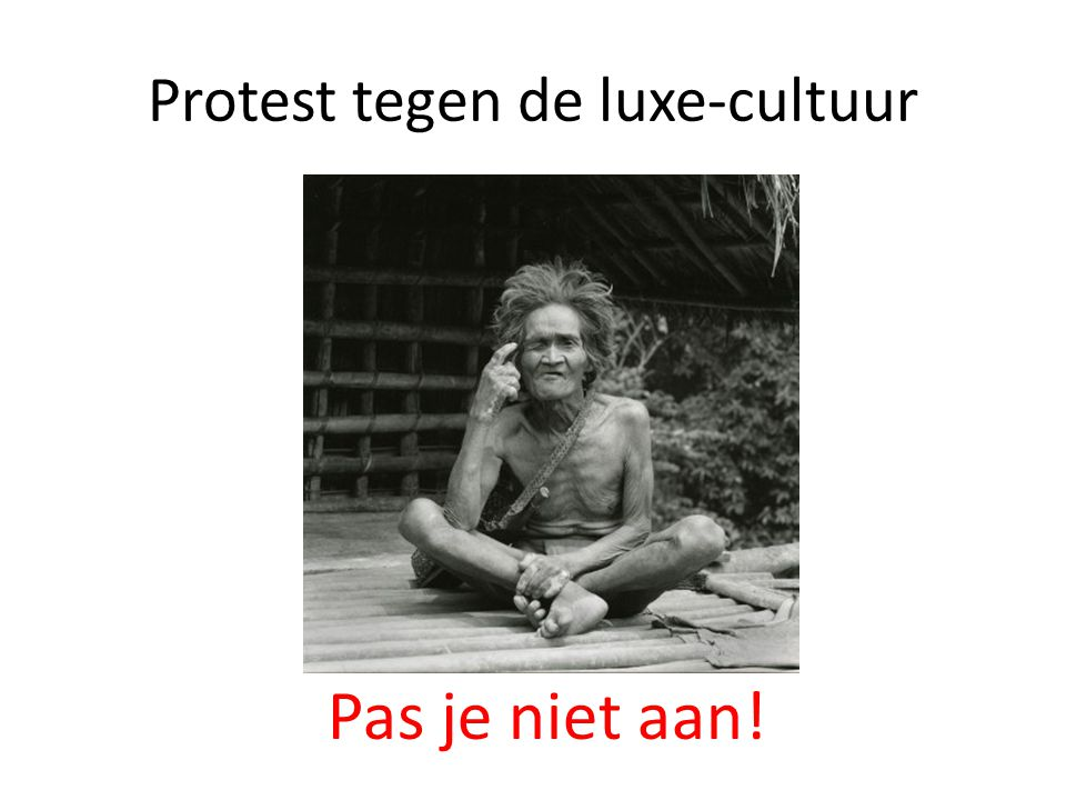 Protest tegen de luxe-cultuur