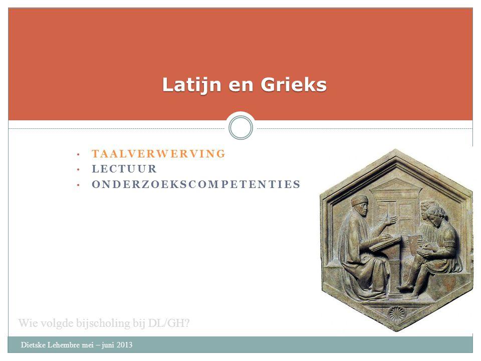 Latijn en Grieks Wie volgde bijscholing bij DL/GH taalverwerving