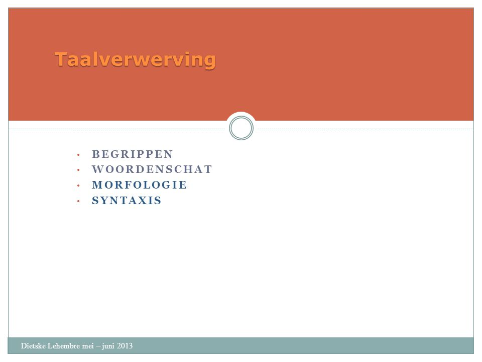 Taalverwerving begrippen Woordenschat Morfologie syntaxis
