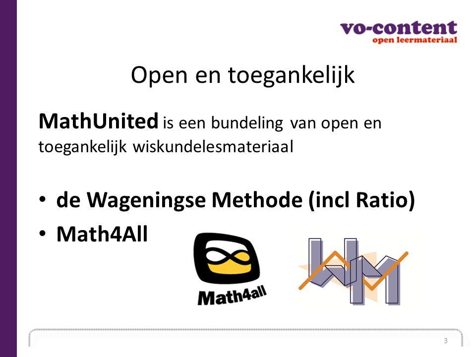 Open en toegankelijk MathUnited is een bundeling van open en toegankelijk wiskundelesmateriaal. de Wageningse Methode (incl Ratio)