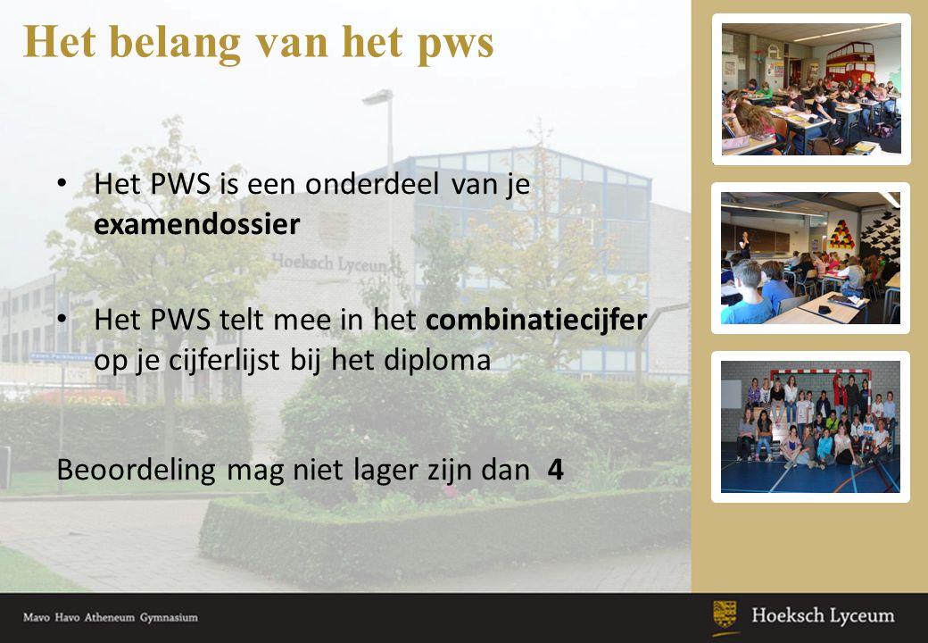 Het belang van het pws Het PWS is een onderdeel van je examendossier