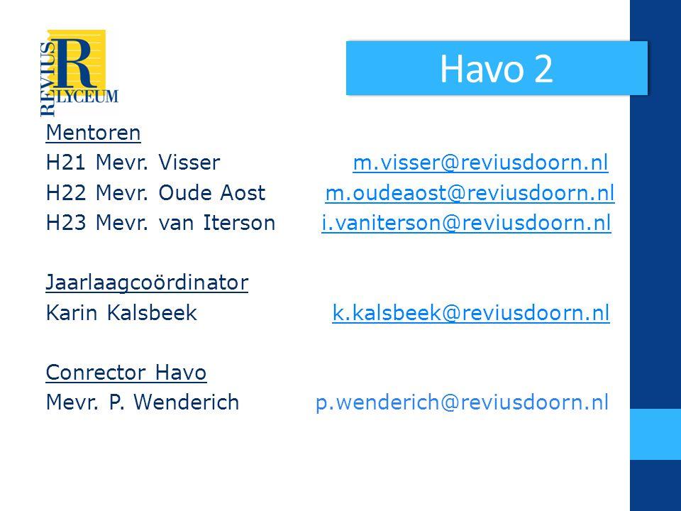 Havo 2 Mentoren H21 Mevr. Visser m.visser@reviusdoorn.nl