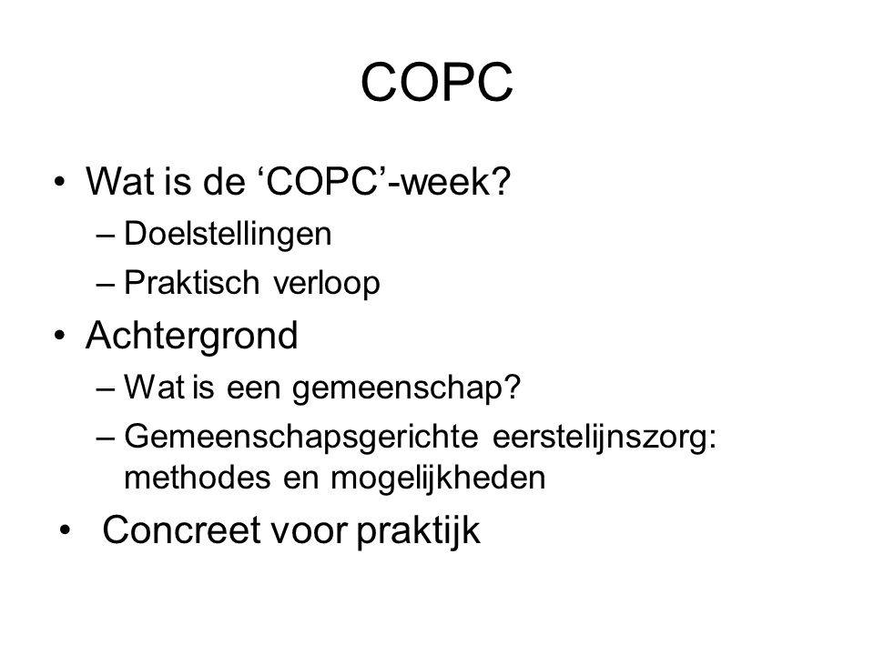COPC Wat is de 'COPC'-week Achtergrond Concreet voor praktijk
