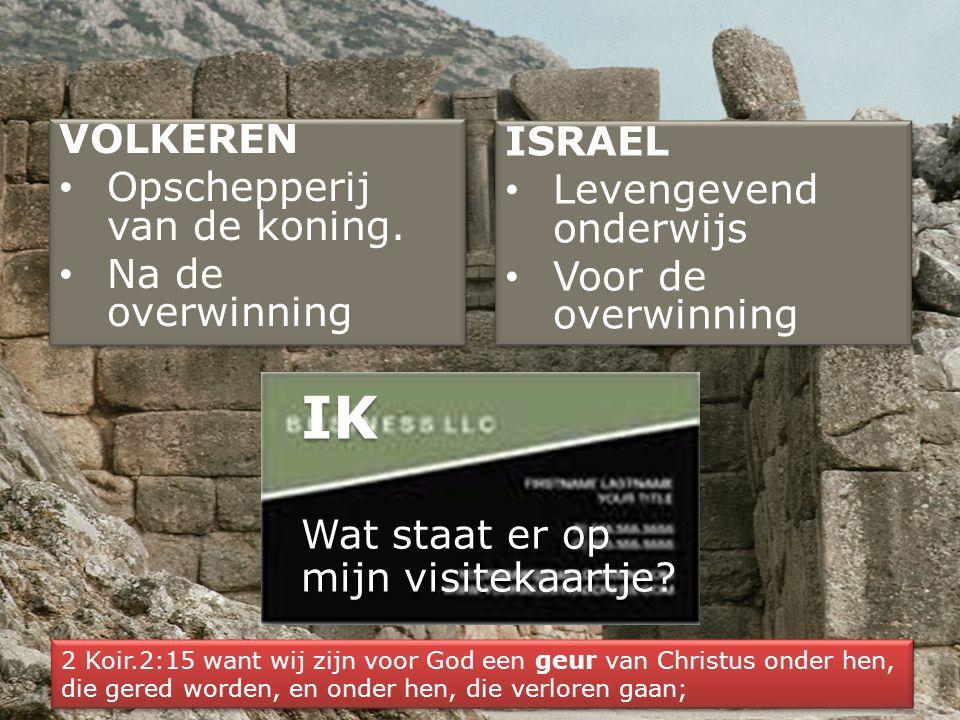 IK VOLKEREN ISRAEL Opschepperij van de koning. Levengevend onderwijs