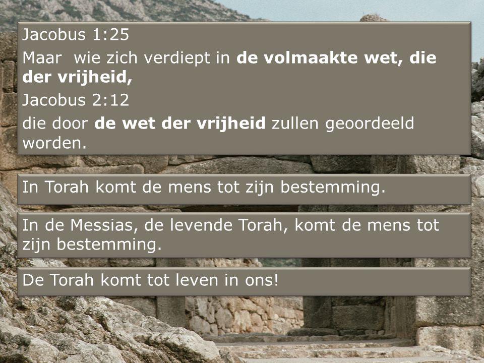 Jacobus 1:25 Maar wie zich verdiept in de volmaakte wet, die der vrijheid, Jacobus 2:12. die door de wet der vrijheid zullen geoordeeld worden.