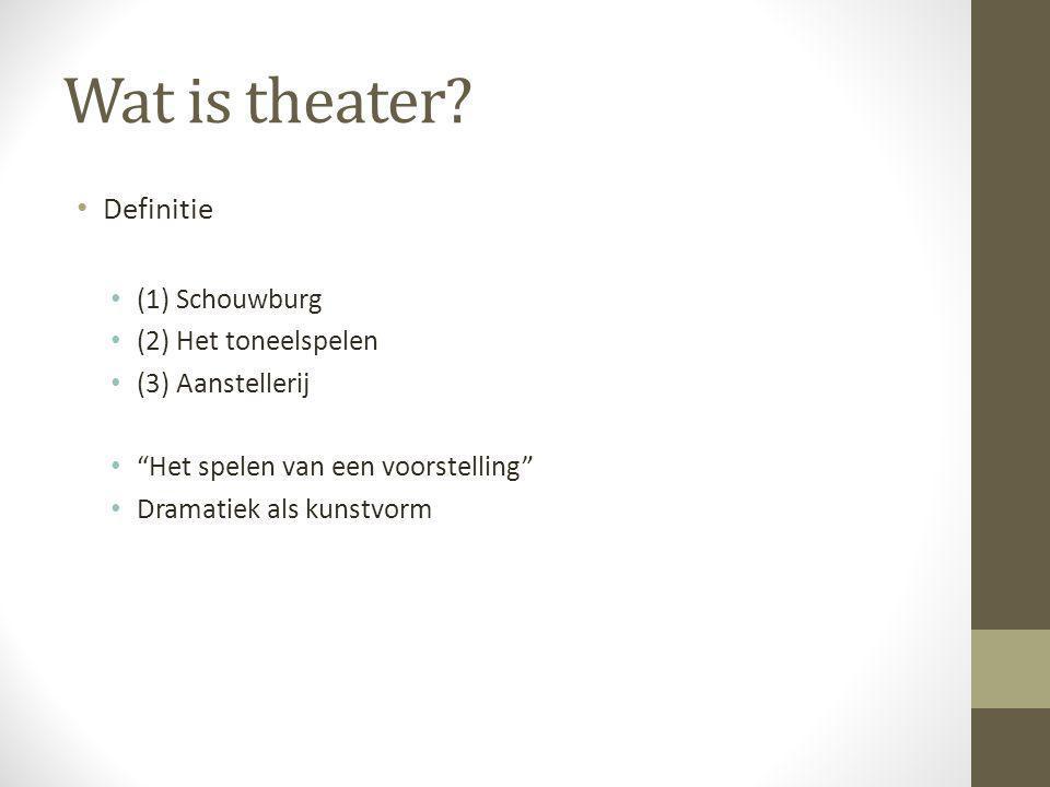 Wat is theater Definitie (1) Schouwburg (2) Het toneelspelen