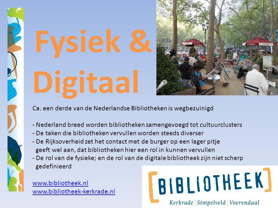 Fysiek & Digitaal Ca. een derde van de Nederlandse Bibliotheken is wegbezuinigd.
