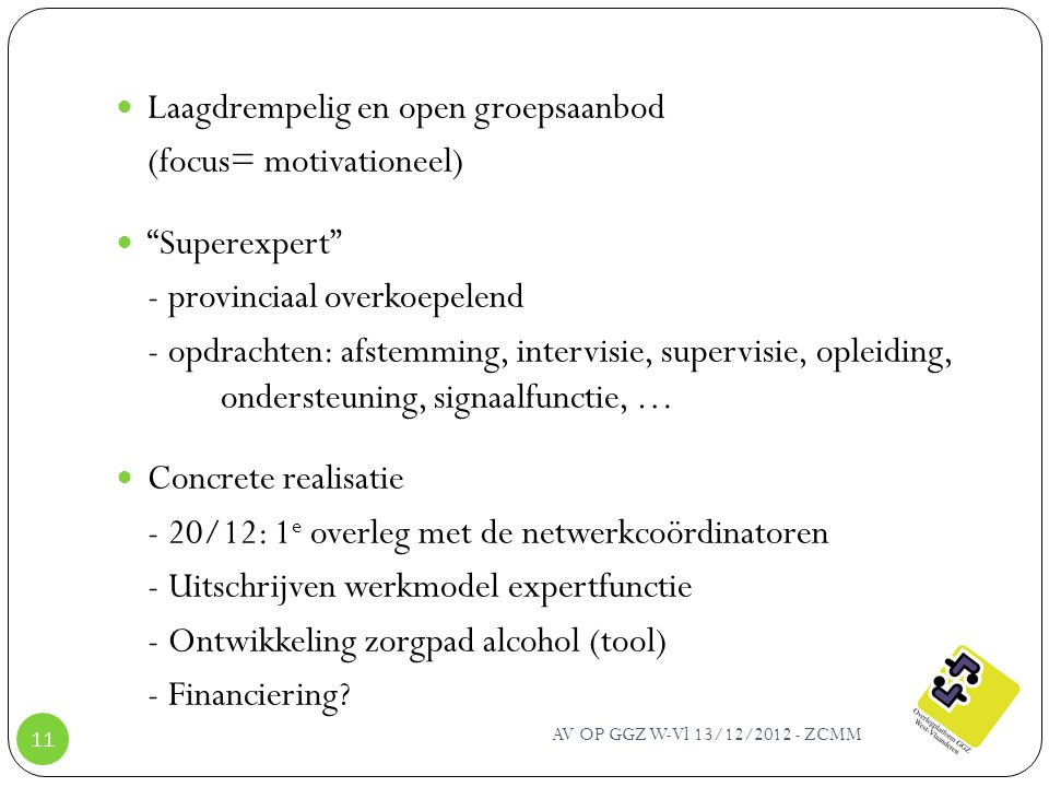 Laagdrempelig en open groepsaanbod (focus= motivationeel)