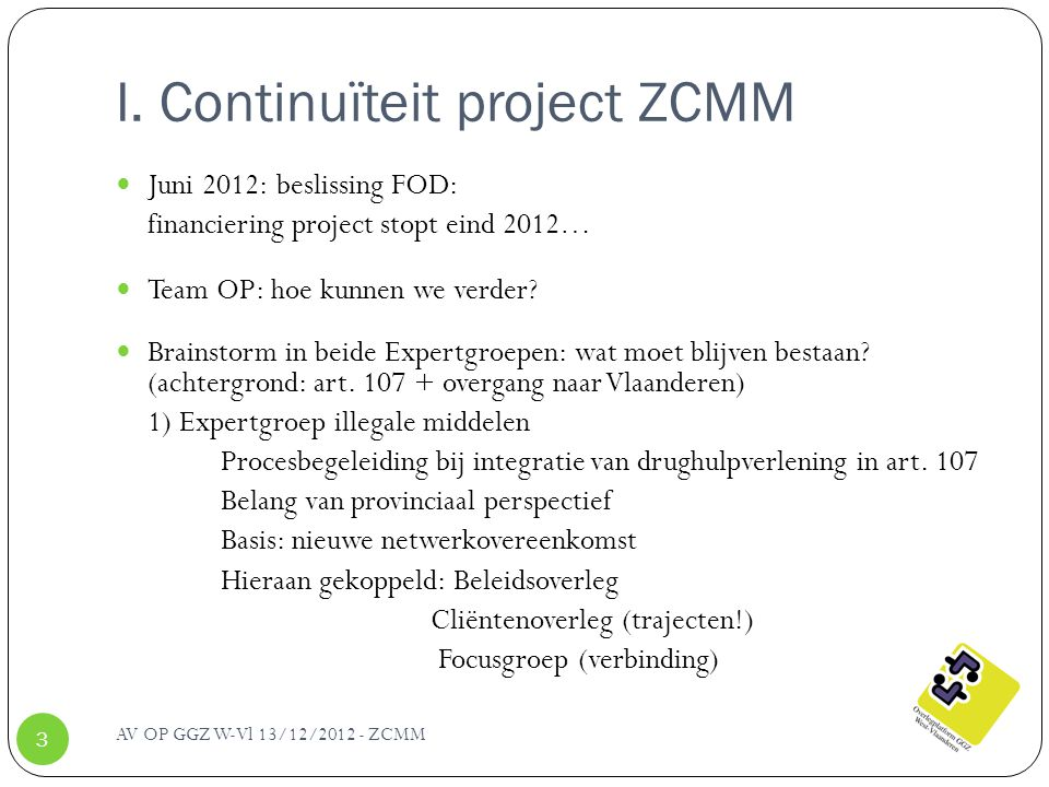 I. Continuïteit project ZCMM