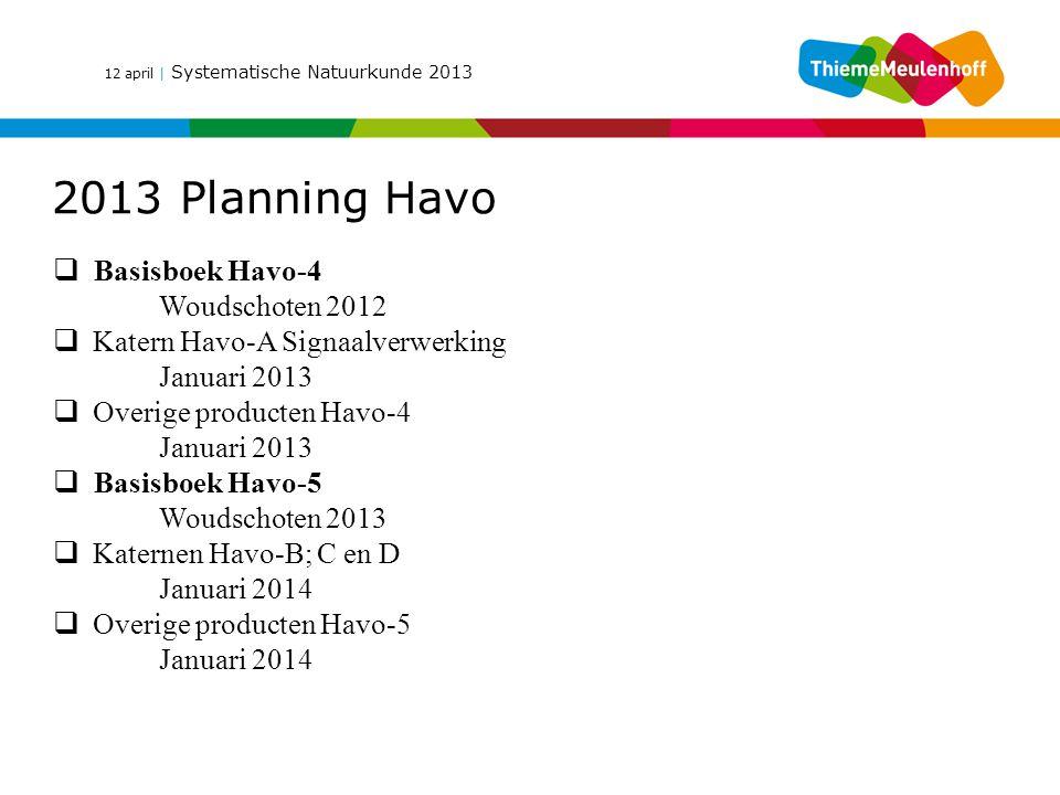 2013 Planning Havo Basisboek Havo-4 Woudschoten 2012