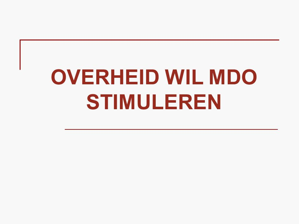 OVERHEID WIL MDO STIMULEREN