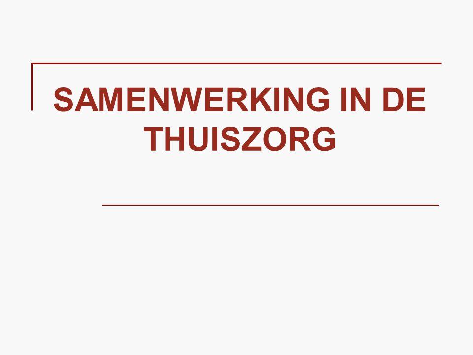 SAMENWERKING IN DE THUISZORG
