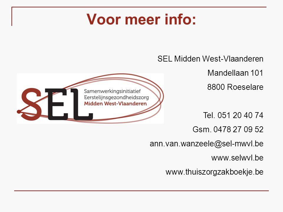 Voor meer info: SEL Midden West-Vlaanderen Mandellaan 101