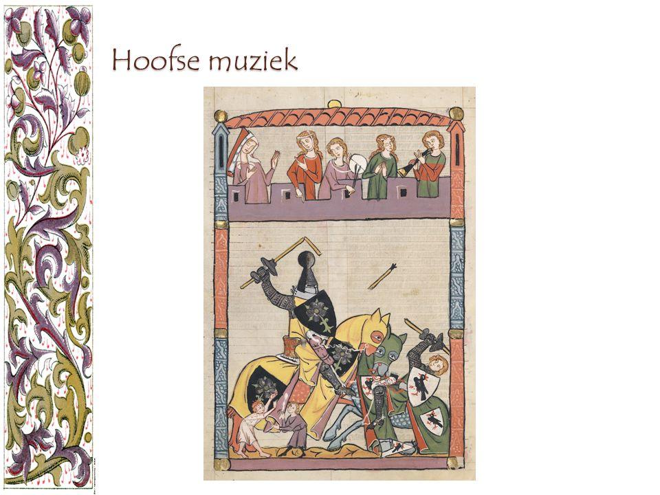 Hoofse muziek Het laatste hoofdstuk dat we willen behandelen is de hoofse muziek.