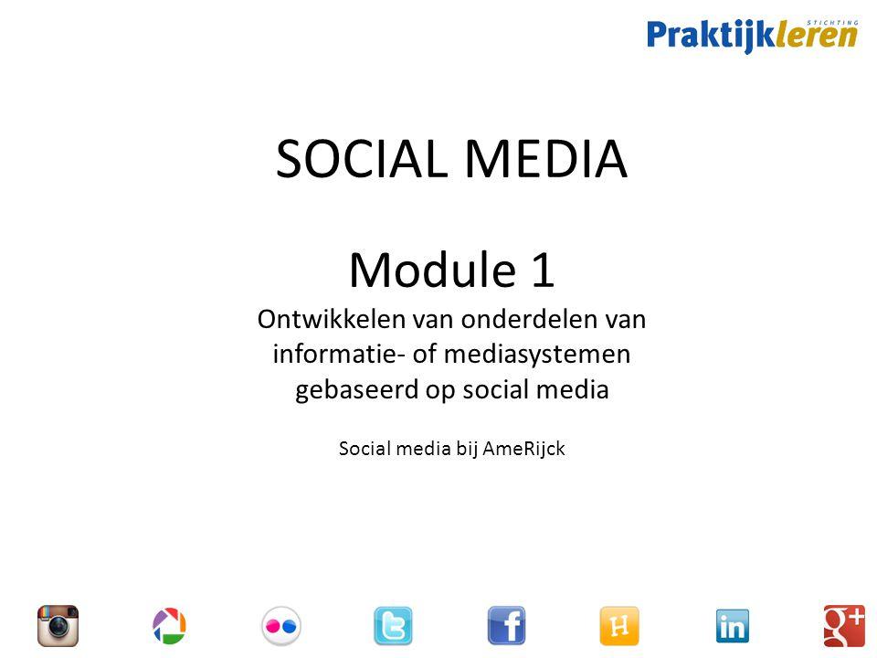 SOCIAL MEDIA Module 1 Ontwikkelen van onderdelen van