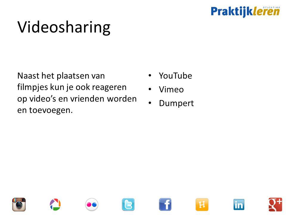 Videosharing Naast het plaatsen van filmpjes kun je ook reageren op video's en vrienden worden en toevoegen.
