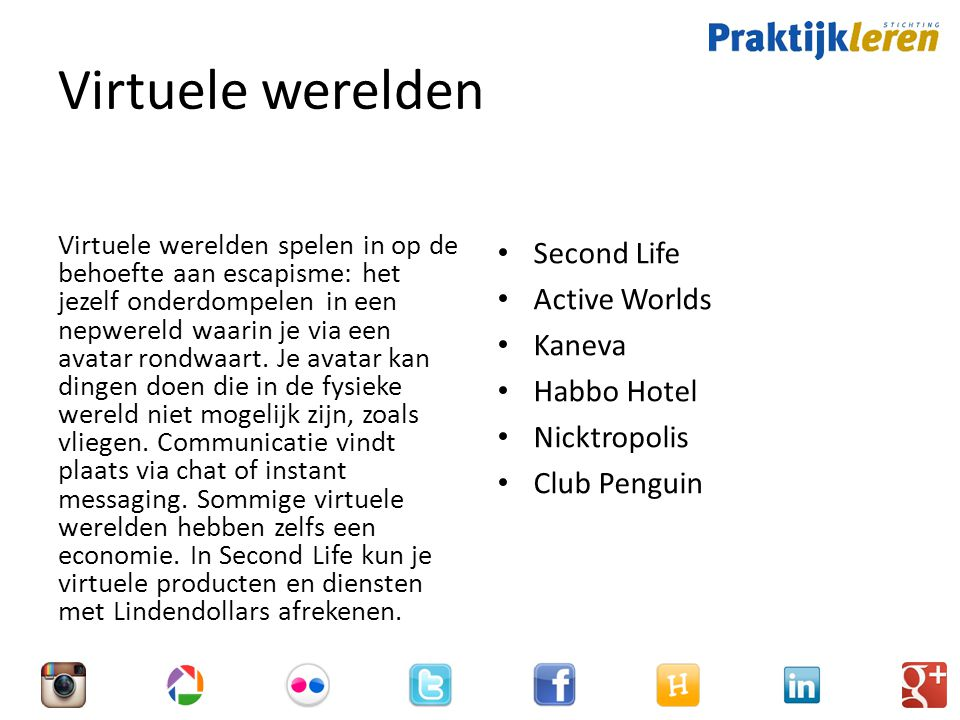 Virtuele werelden Second Life Active Worlds Kaneva Habbo Hotel