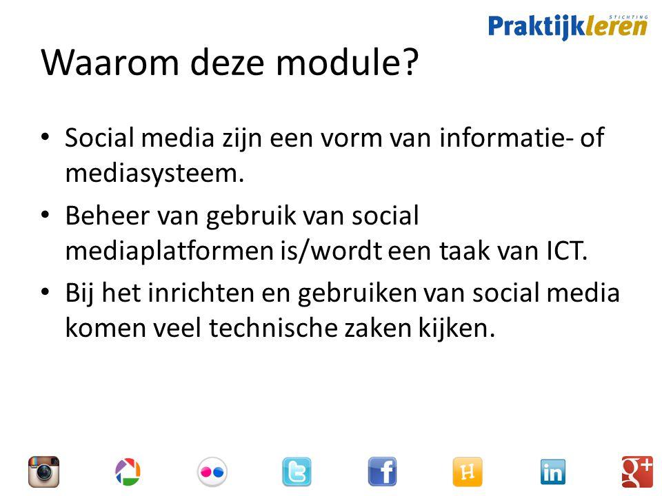 Waarom deze module Social media zijn een vorm van informatie- of mediasysteem.